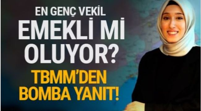 22 yaşındaki AK Partili vekil emekli mi oluyor?
